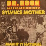 dr hook and the medicine show sylvia's mother makin' it natural single