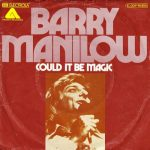barry manilow could it be magic single